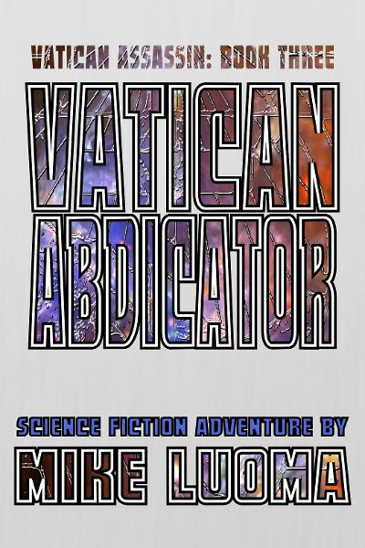 Vatican Abdicator (The Vatican Assassin Trilogy Book Three)