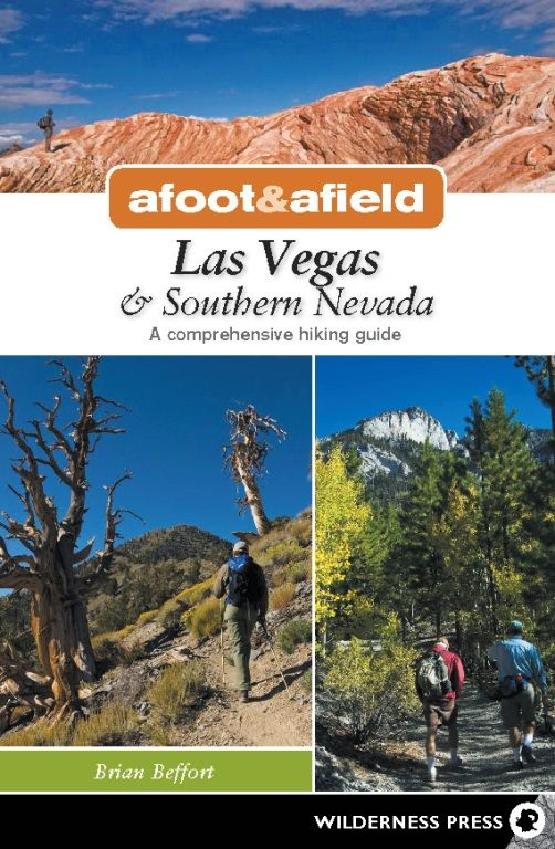 Afoot and Afield: Las Vegas and Southern Nevada By: Brian Beffort
