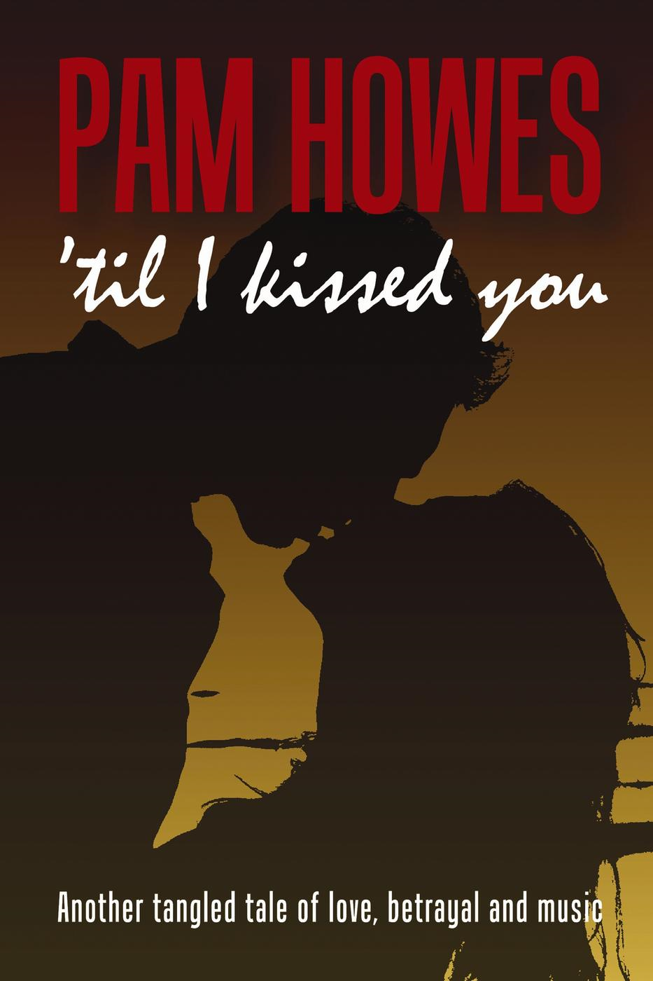 'Til I Kissed You (Pam Howes Rock'n'Roll Romance Series, #2)