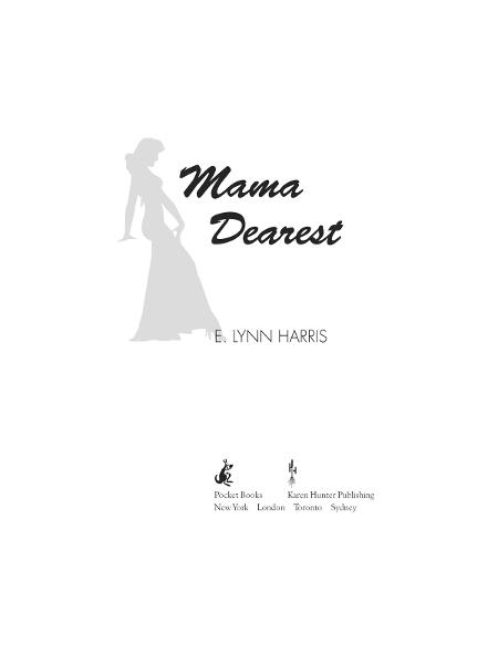 Mama Dearest By: E. Lynn Harris,Karen Hunter