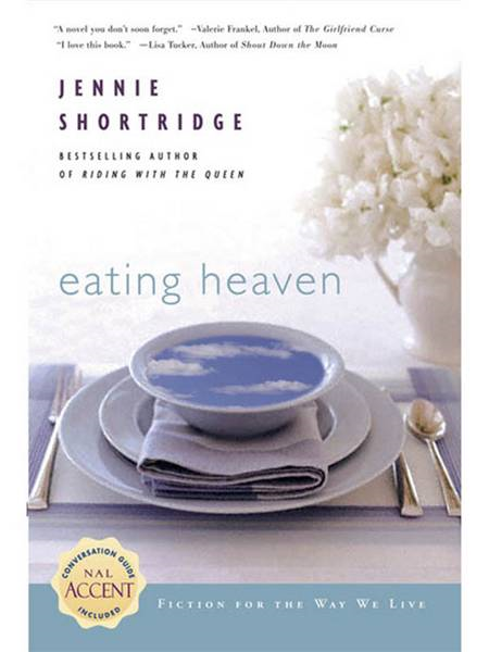 Eating Heaven By: Jennie Shortridge