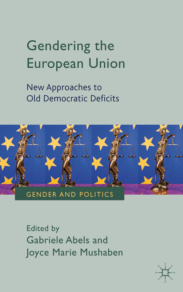 Gendering the European Union New Approaches to Old Democratic Deficits