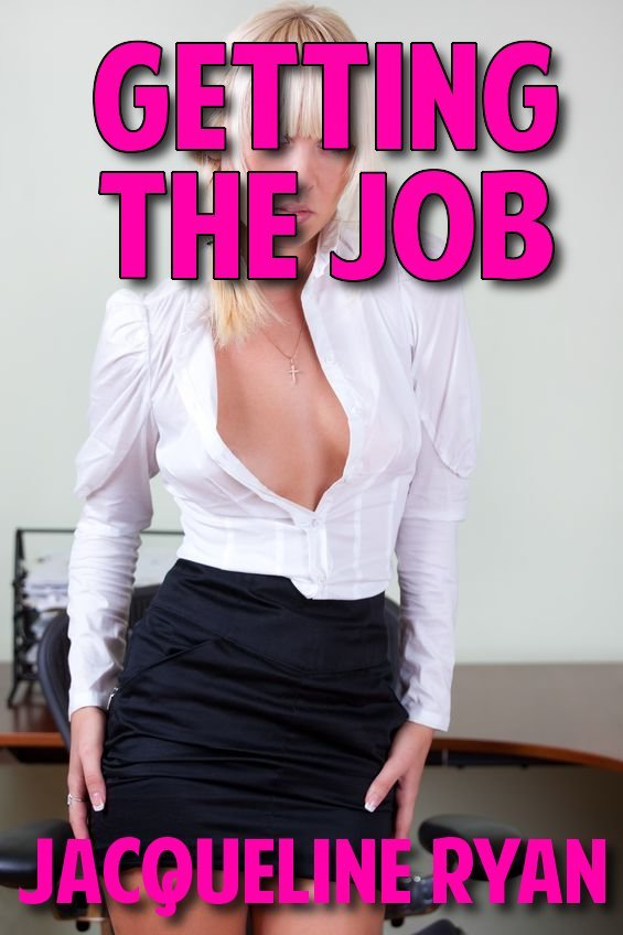 Getting The Job (XXX-treme Fantasy Fuckfest)