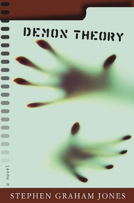 Demon Theory By: Stephen Graham Jones