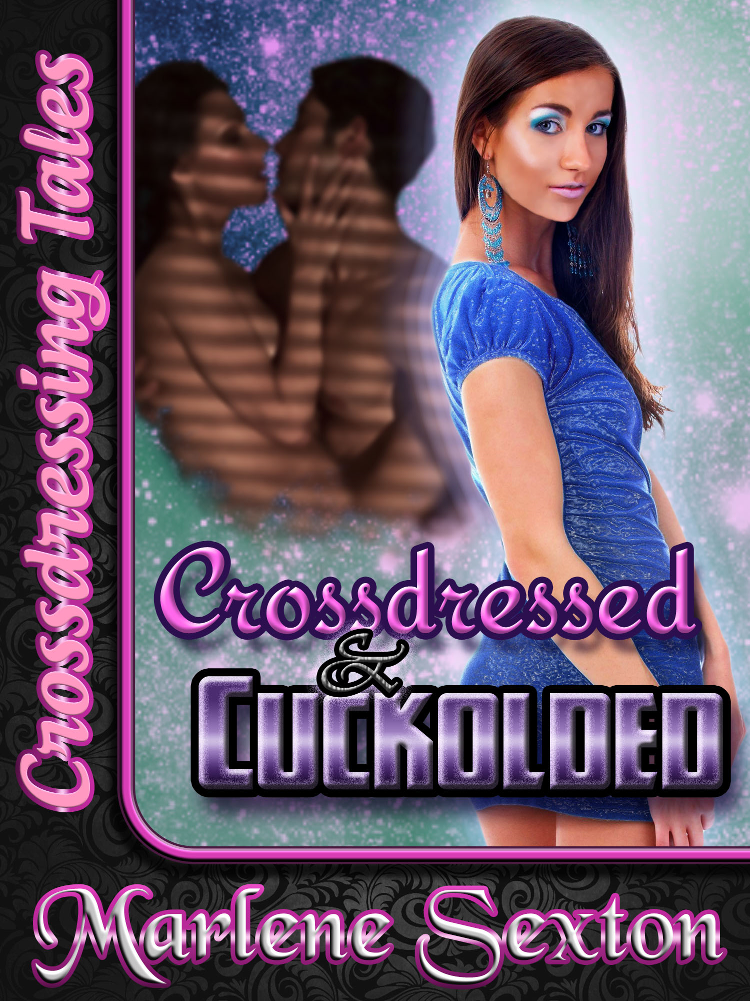 Crossdressed & Cuckolded (Crossdressing Tales)