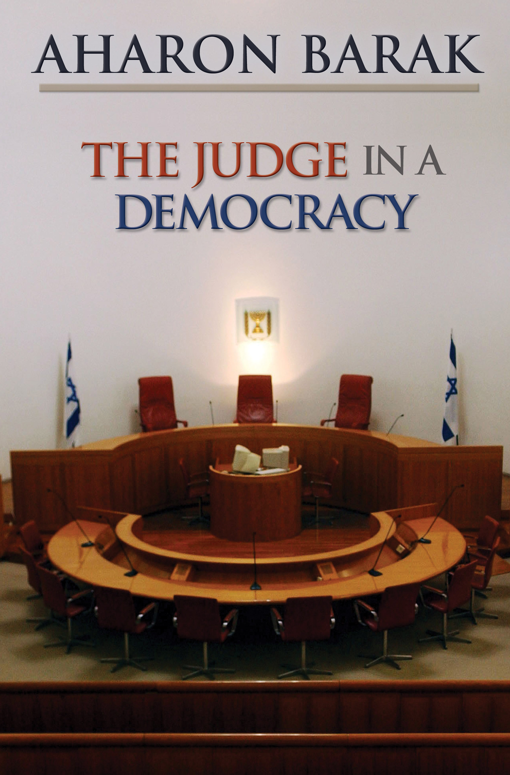 The Judge in a Democracy By: Aharon Barak