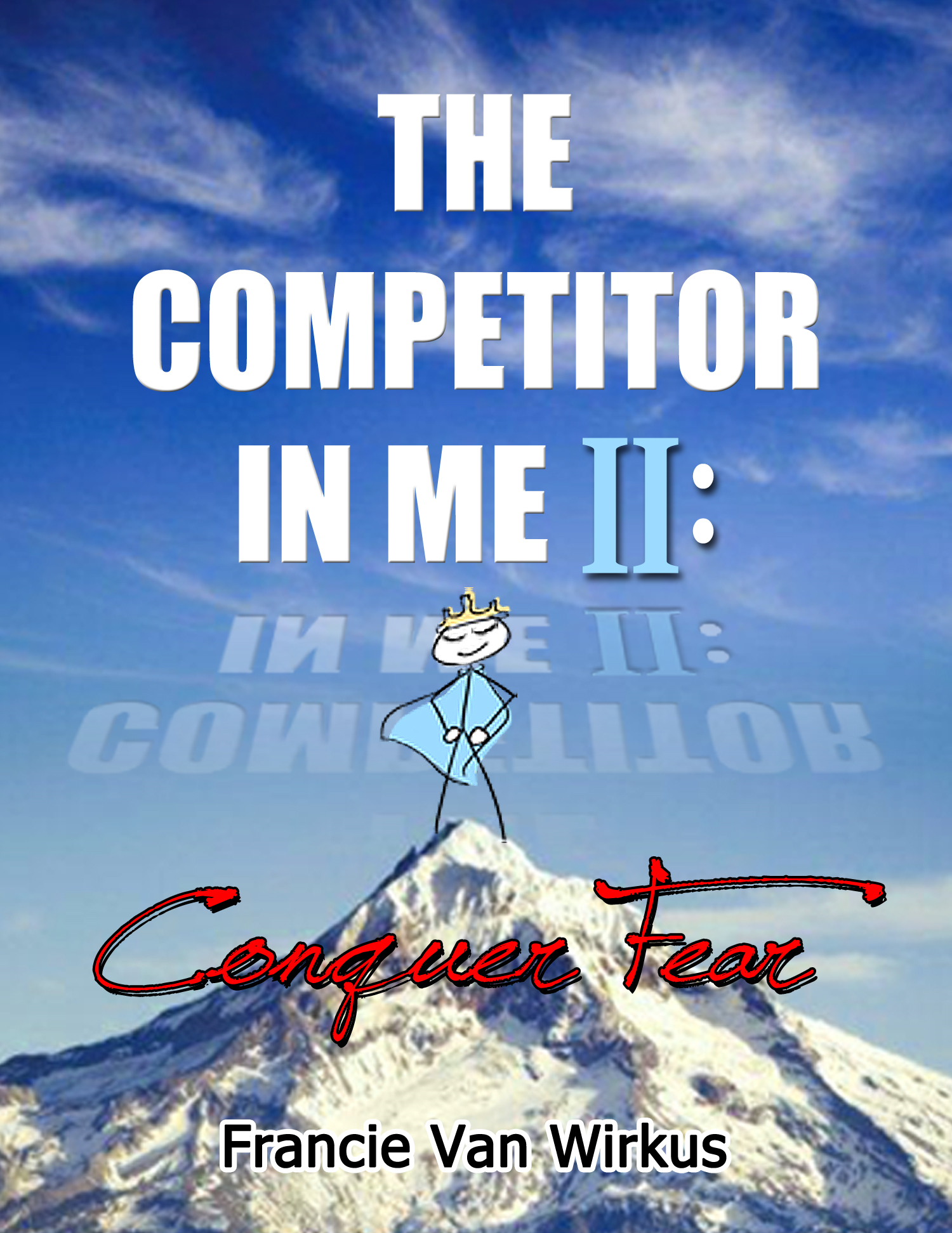 The Competitor in Me II: Conquer Fear