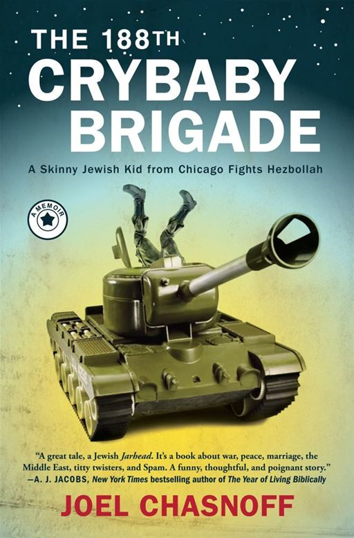 The 188th Crybaby Brigade By: Joel Chasnoff