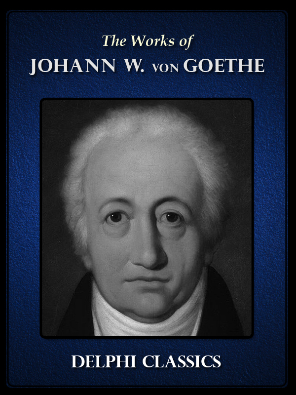 Works of Johann Wolfgang von Goethe (Illustrated)