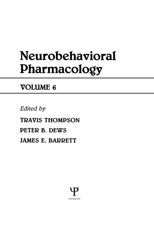 Advances in Behavioral Pharmacology Volume 6: Neurobehavioral Pharmacology