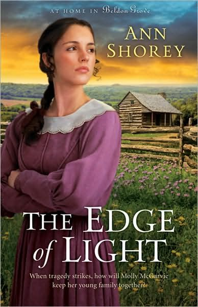Edge of Light, The (At Home in Beldon Grove Book #1) By: Ann Shorey