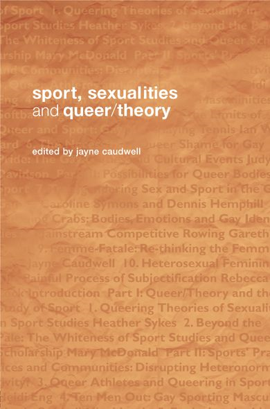 Queer Theory and Sport By: