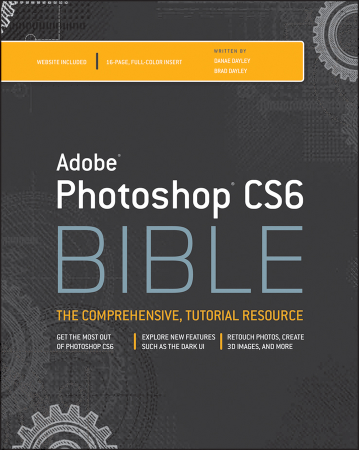 Adobe Photoshop CS6 Bible By: Brad Dayley,DaNae Dayley