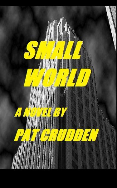 Small World By: Pat Crudden
