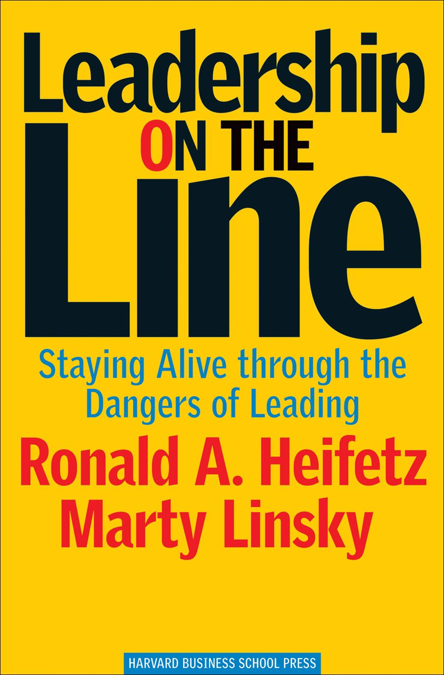 Leadership on the Line By: Marty Linsky,Ronald A. Heifetz