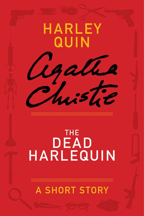 The Dead Harlequin By: Agatha Christie