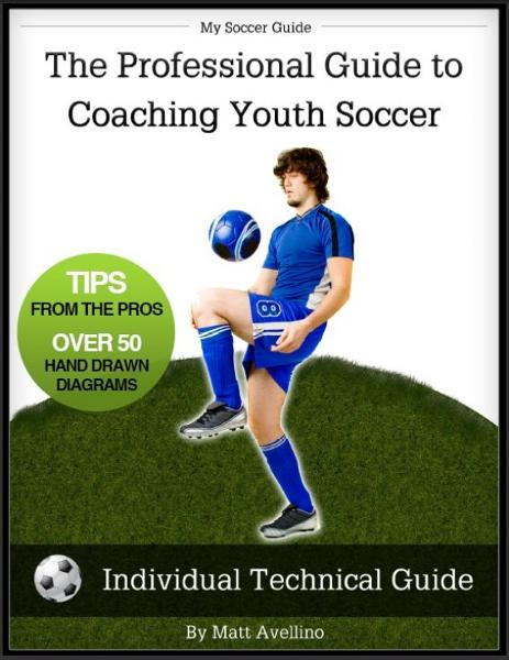 My Soccer Guide- Individual Technical Guide By: Matt Avellino