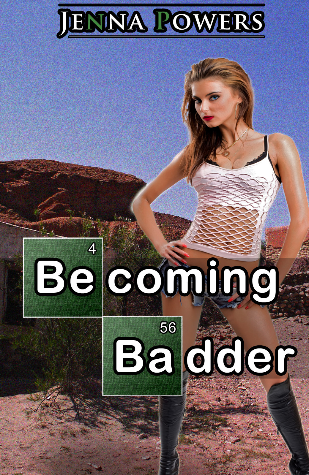 Becoming Badder