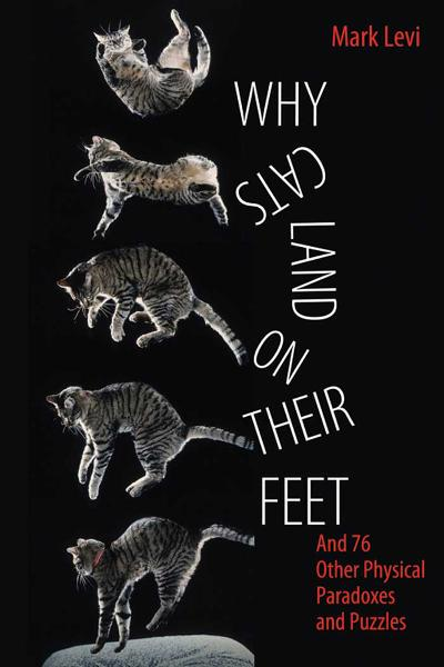 Why Cats Land on Their Feet By: Mark Levi