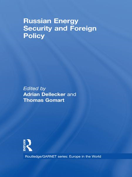 Russian Energy Security and Foreign Policy By: