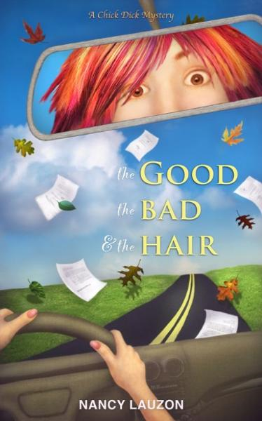 The Good, the Bad and the Hair: a Chick Dick Mystery
