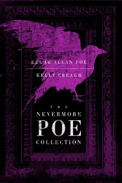 The Nevermore Poe Collection By: Edgar Allan Poe,Kelly Creagh