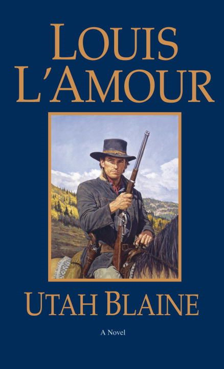 Utah Blaine By: Louis L'Amour