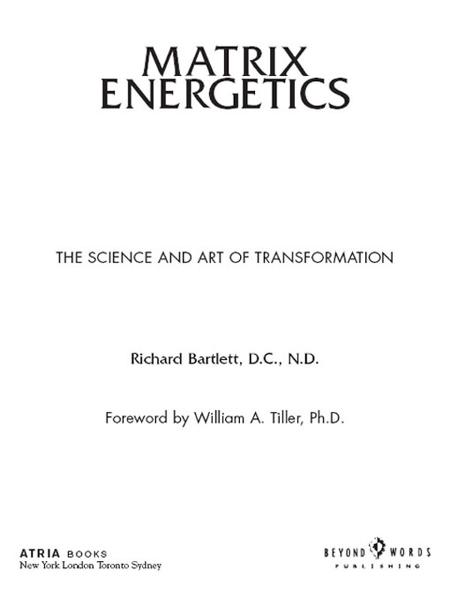 Matrix Energetics By: Richard Bartlett