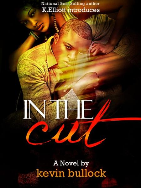 In The Cut By: Kevin Bullock