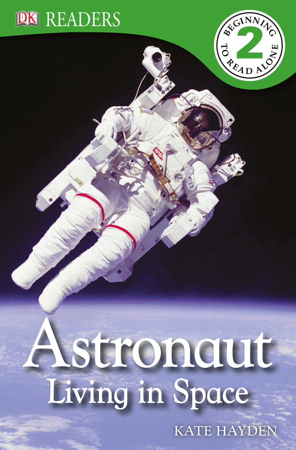 DK Readers: Astronaut: Living in Space By: Kate Hayden