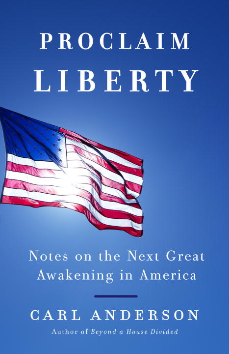 Proclaim Liberty By: Carl Anderson