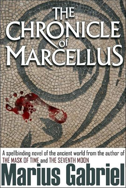 The Chronicle Of Marcellus By: Marius Gabriel