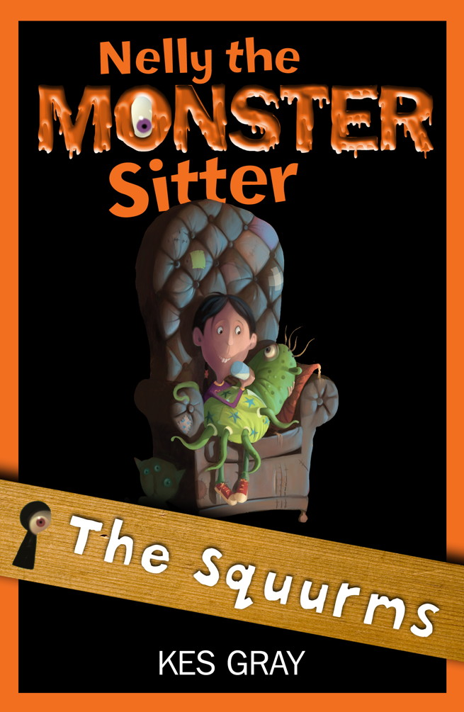Nelly the Monster Sitter 2: Squurms By: Kes Gray