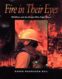 Fire In Their Eyes: Wildfires And The People Who Fight Them