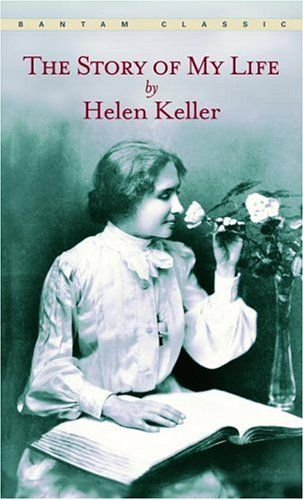 The Story of My Life By: Helen Keller