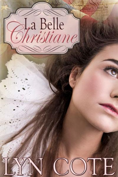 La Belle Christiane By: Lyn Cote