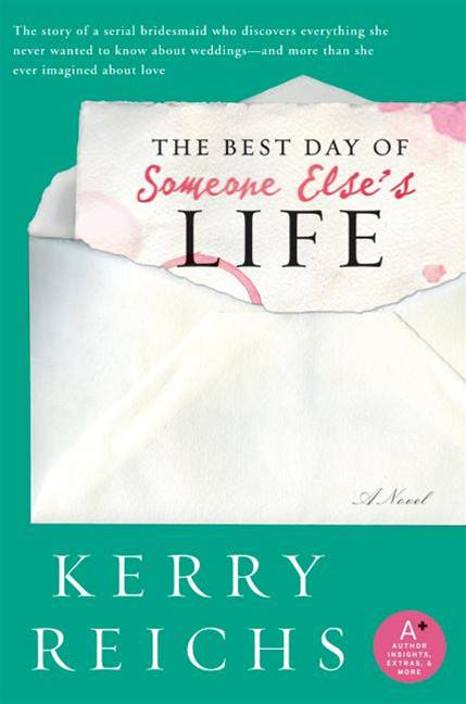 The Best Day of Someone Else's Life By: Kerry Reichs