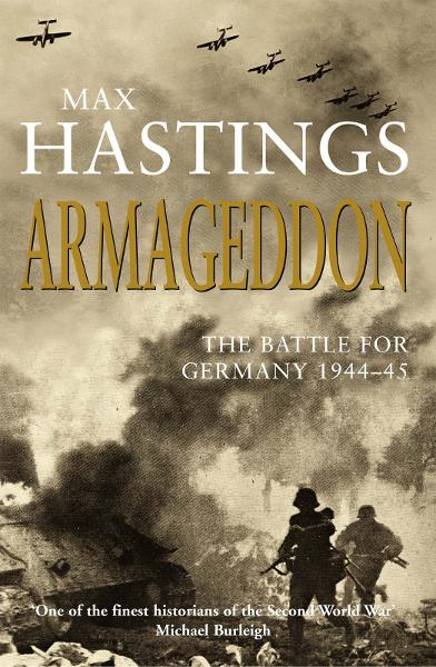 Armageddon The Battle for Germany 1944-45