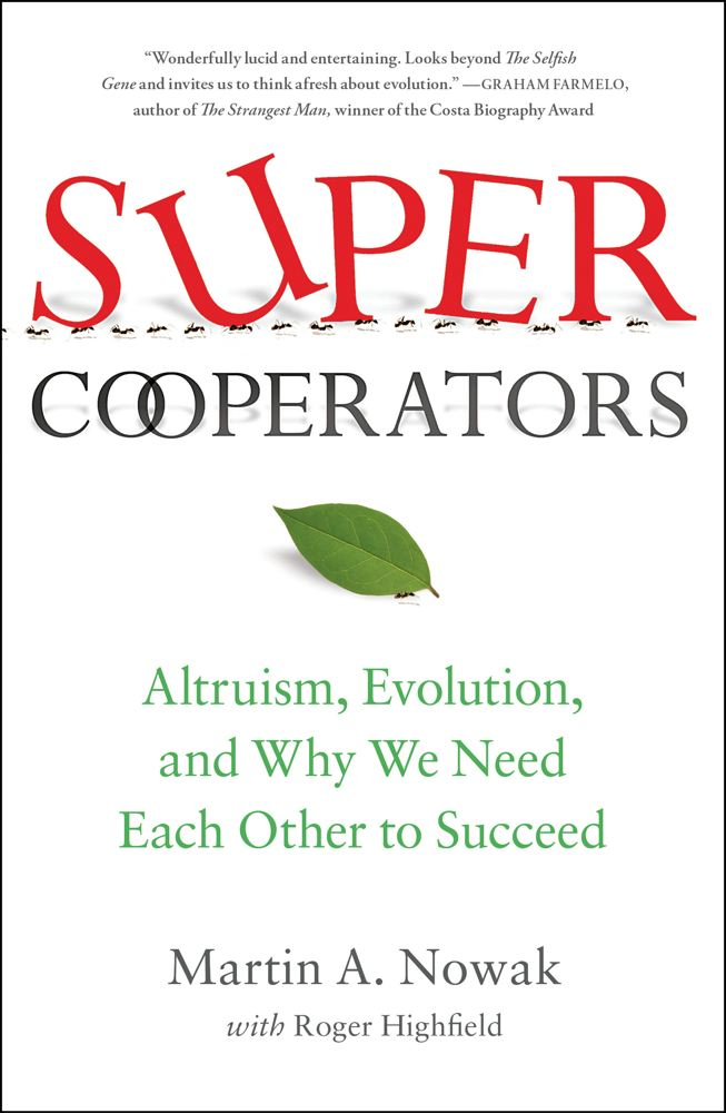 SuperCooperators By: Martin Nowak,Roger Highfield