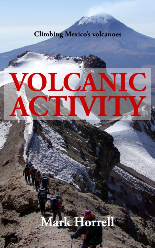 Volcanic Activity: Climbing Mexico's volcanoes