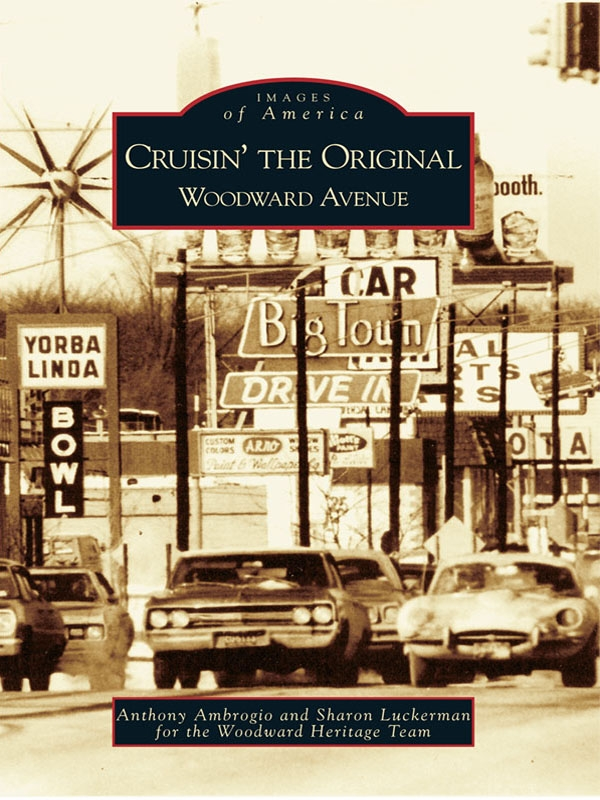 Cruisin' the Original Woodward Avenue By: Anthony Ambrogio