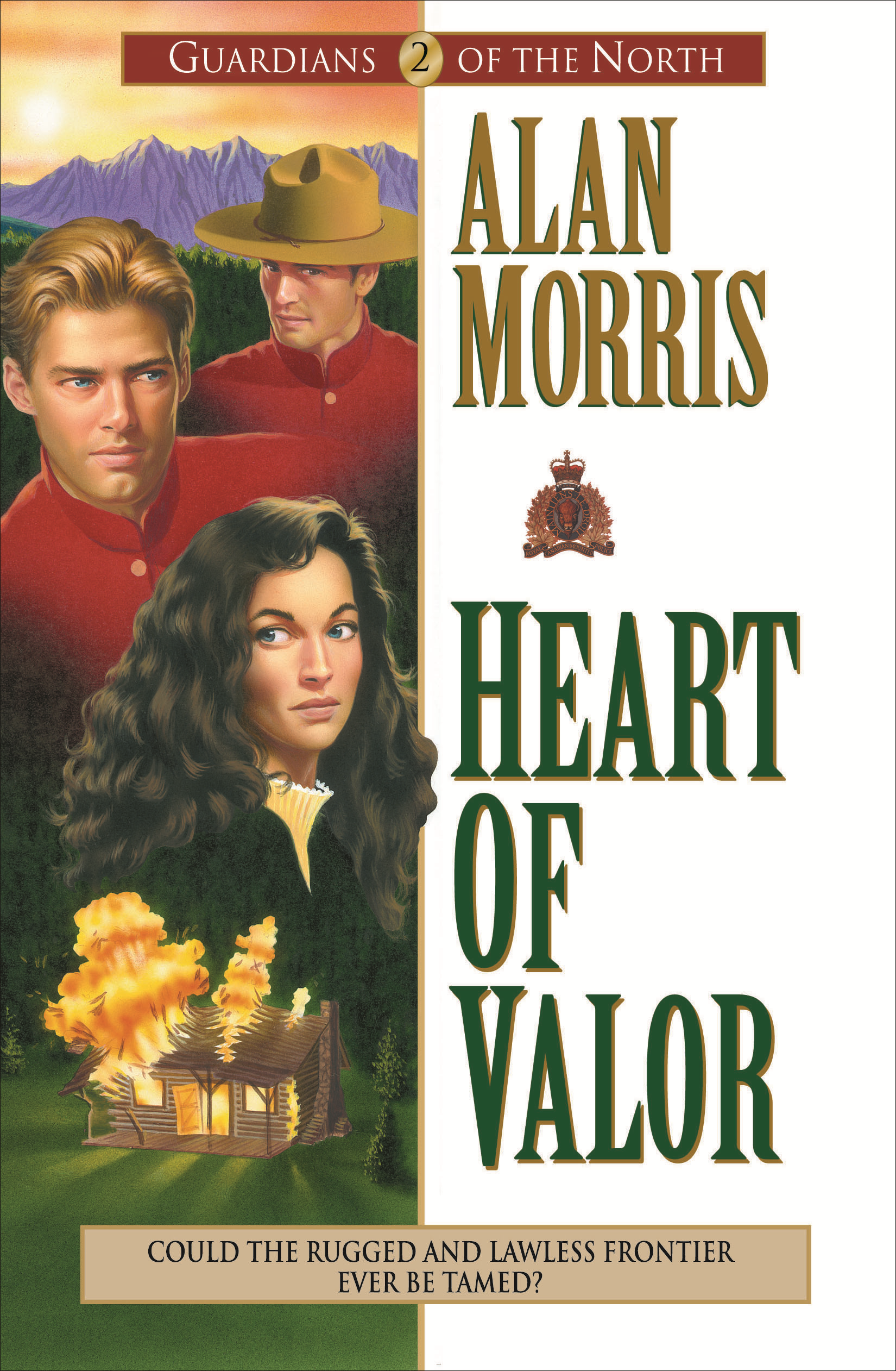 Heart of Valor (Guardians of the North Book #2) By: Alan Morris