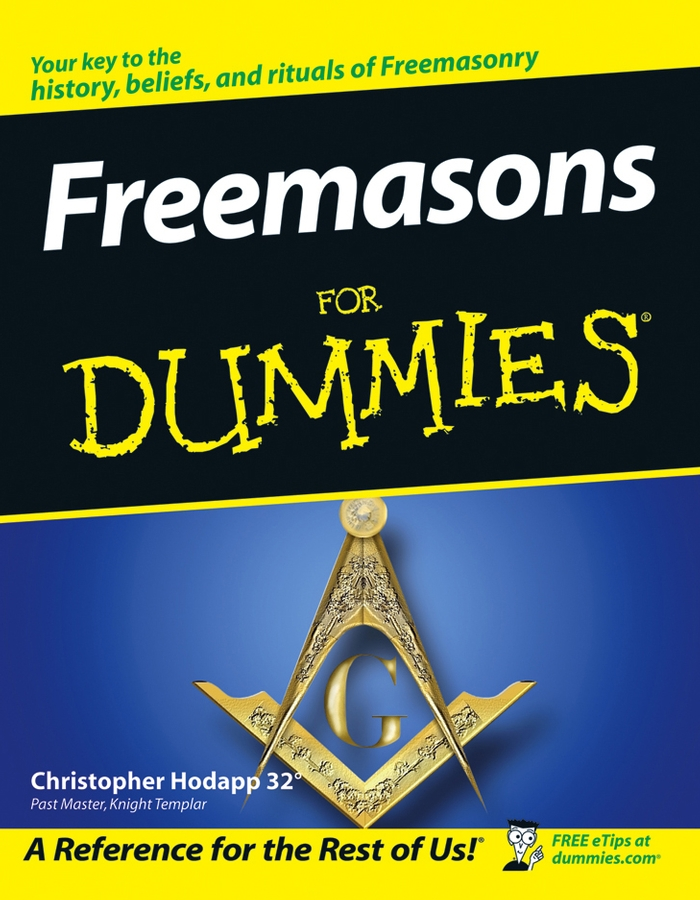 Freemasons For Dummies By: Christopher Hodapp