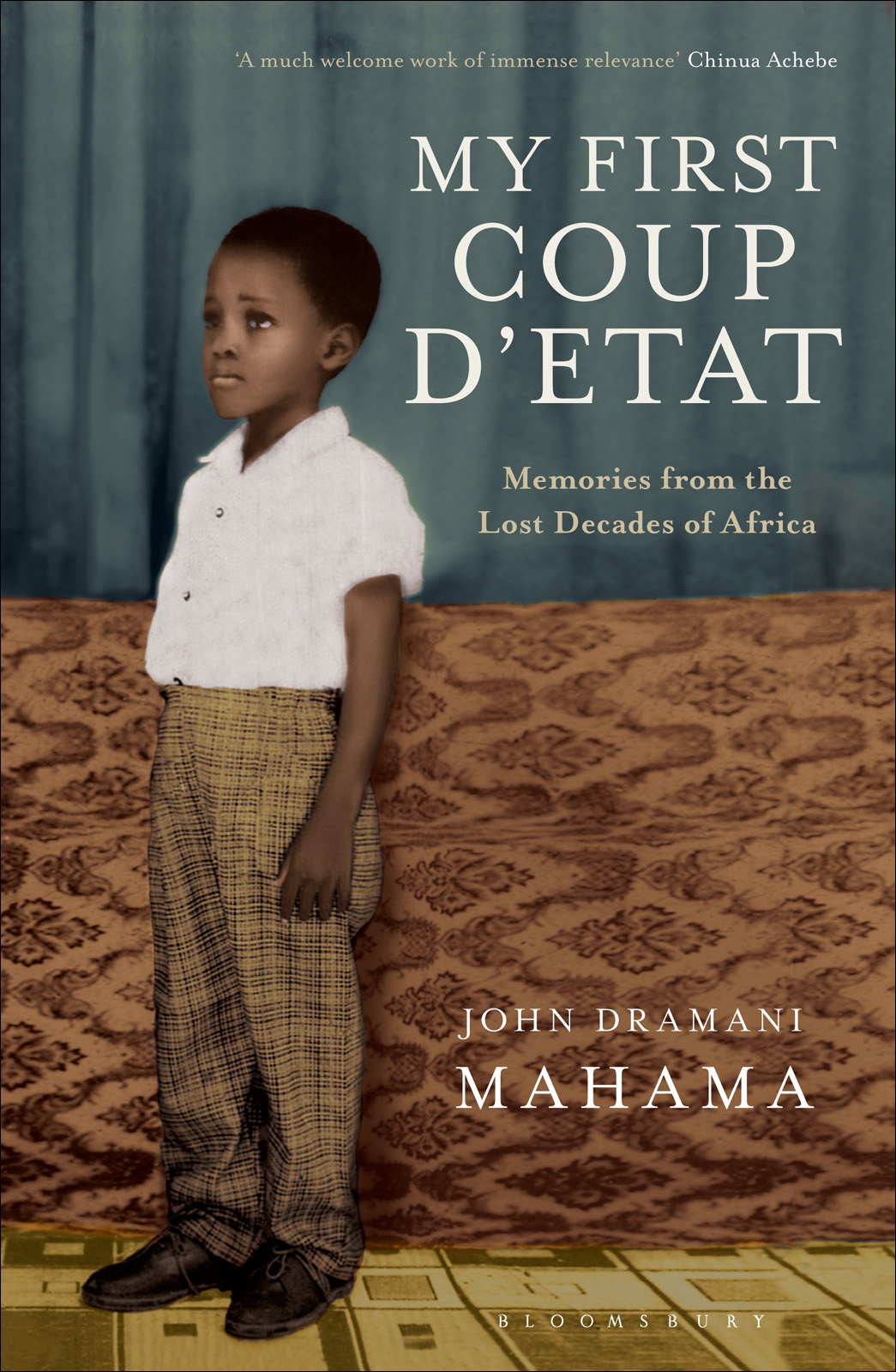 My First Coup d'Etat Memories from the Lost Decades of Africa