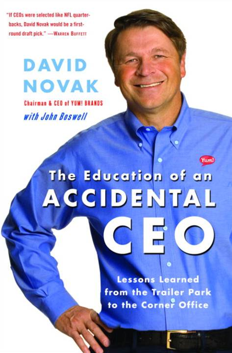 The Education of an Accidental CEO By: David Novak,John Boswell