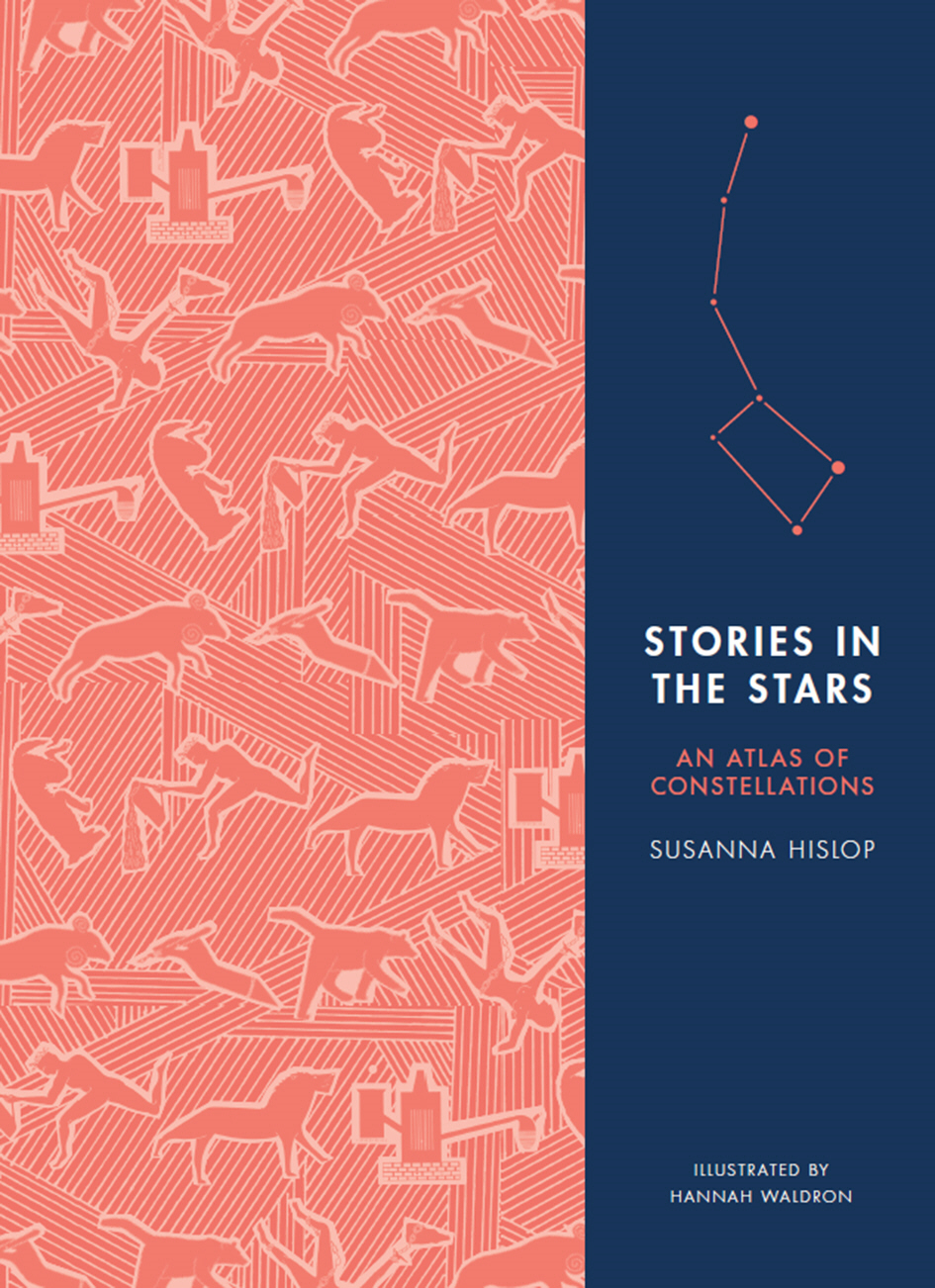 Stories in the Stars An Atlas of Constellations