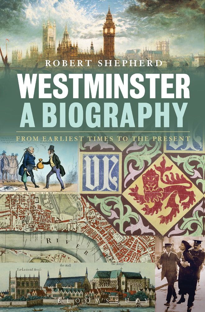 Westminster: A Biography: From Earliest Times to the Present By: Robert Shepherd