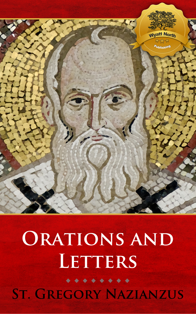 The Orations and Letters of Saint Gregory Nazianzus