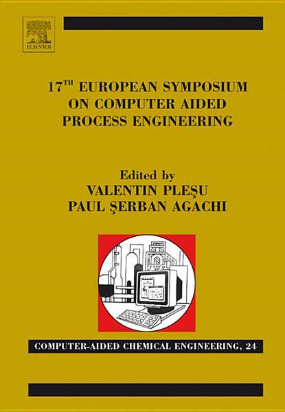 17th European Symposium on Computed Aided Process Engineering By: Plesu, Valentin
