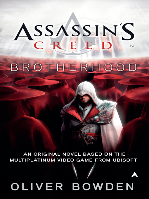 Assassin's Creed: Brotherhood: Brotherhood By: Oliver Bowden